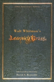 Walt Whitman's Leaves of Grass ebook by Walt Whitman,David S. Reynolds