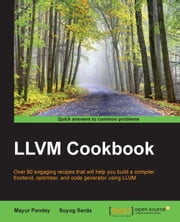 LLVM Cookbook ebook by Mayur Pandey,Suyog Sarda
