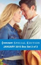 Harlequin Special Edition January 2015 - Box Set 2 of 2 - An Anthology ebook by Judy Duarte, Helen Lacey, Amy Woods