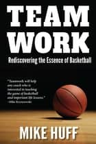 Team Work ebook by Mike Huff