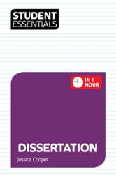 Student Essentials: Dissertation ebook by Jessica Cooper