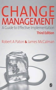 Change Management - A Guide to Effective Implementation ebook by Professor Robert A Paton,James McCalman