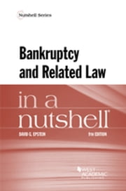 Bankruptcy and Related Law in a Nutshell ebook by David Epstein
