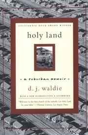 Holy Land: A Suburban Memoir ebook by D. J. Waldie