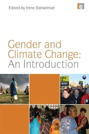 Gender and Climate Change: An Introduction ebook by Irene Dankelman