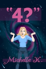 """4?"" ebook by MichelleK."