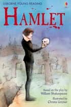 Hamlet: Usborne Young Reading: Series Two ebook by Louie Stowell, Christa Unzner