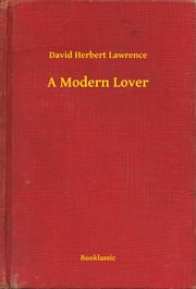 A Modern Lover ebook by David Herbert Lawrence