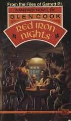 Red Iron Nights - A Garrett. P.I., Novel ebook by Glen Cook