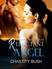 Reluctant Angel ebook by Chastity Bush