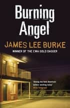 Burning Angel ebook by James Lee Burke