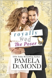 Royally Wed: The Poser ebook by Pamela DuMond