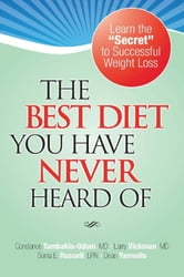 The Best Diet You Have Never Heard Of - Physician Updated 800 Calorie hCG Diet Removes Health Concerns ebook by Dr. Larry Vickman MD Dr. Connie Odom Sonia Russell LPN Dean Yannello