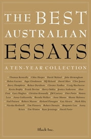 The Best Australian Essays - A Ten-Year Collection ebook by Black Inc.