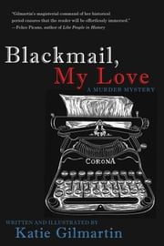 Blackmail, My Love - A Murder Mystery ebook by Katie Gilmartin
