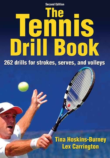 Tennis Drill Book 2nd Edition , The ebook by Hoskins-Burney,Tina