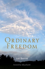 Ordinary Freedom ebook by Jon Bernie,Adyashanti