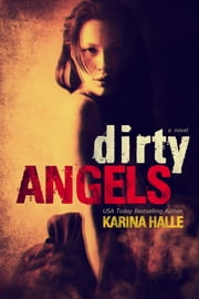 Dirty Angels ebook by Karina Halle