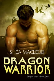 Dragon Warrior ebook by Shéa MacLeod