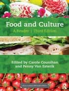 Food and Culture ebook by Carole Counihan,Penny Van Esterik