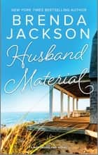 Husband Material - A Passionate Contemporary Romance ebook by Brenda Jackson