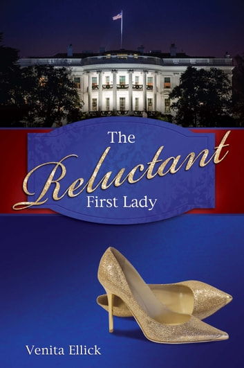 The Reluctant First Lady ebook by Venita Ellick