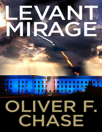 Levant Mirage ebook by Oliver F. Chase
