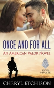 Once and For All - An American Valor Novel ebook by Cheryl Etchison