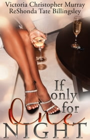 If Only For One Night ebook by Victoria Christopher Murray, ReShonda Tate Billingsley
