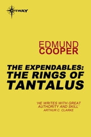 The Expendables: The Rings of Tantalus - The Expendables Book 2 ebook by Edmund Cooper
