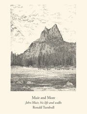 Muir and More - John Muir, his life and walks ebook by Ronald Turnbull,Colin Brash