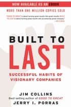 Built to Last - Successful Habits of Visionary Companies eBook by Jim Collins, Jerry I Porras