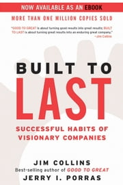 Built to Last - Successful Habits of Visionary Companies ebook by Jim Collins,Jerry I. Porras