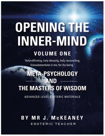 Opening The Inner-Mind - Meta-Psychology And The Masters Of Wisdom ebook by Mr J. McKeaney