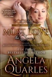 Must Love Series Boxed Set: Time Travel Romances - Books 1-3 ebook by Angela Quarles