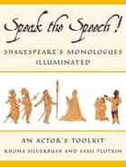 Speak the Speech! ebook by Rhona Silverbush,Sami Plotkin
