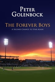 The Forever Boys ebook by Peter Golenbock