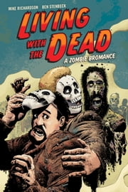 Living with the Dead: A Zombie Bromance (Second Edition) ebook by Various