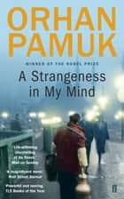 A Strangeness in My Mind eBook by Orhan Pamuk