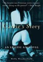 Carrie's Story ebook by Molly Weatherfield