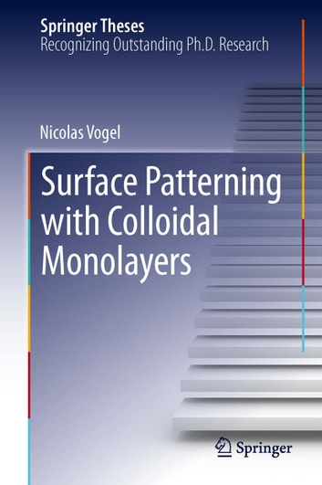 Surface Patterning with Colloidal Monolayers ebook by Nicolas Vogel