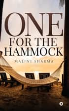 One for the Hammock ebook by Malini Sharma