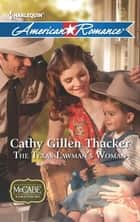 The Texas Lawman's Woman (Mills & Boon American Romance) (McCabe Homecoming, Book 1) ebook by Cathy Gillen Thacker