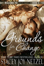 Grounds For Change - Welcome to Redemption, Book 4 ebook by Stacey Joy Netzel