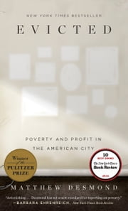Evicted - Poverty and Profit in the American City ebook by Matthew Desmond