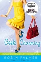 Geek Charming eBook by Robin Palmer