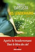 Les Lendemains ebook by Mélissa Da Costa