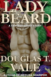 Lady Beard ebook by Douglas T. Vale