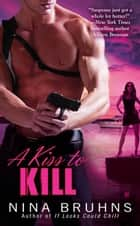 A Kiss to Kill ebook by Nina Bruhns