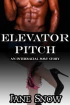 Elevator Pitch ebook by Jane Snow